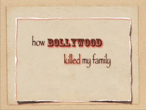 How Bollywood Killed My Family, cover